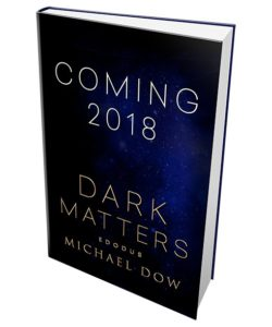 Dark Matters science fiction thriller by Michael Dow